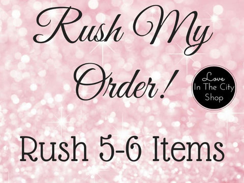RUSH MY ORDER! (For 5-6 Items) - love-in-the-city-shop