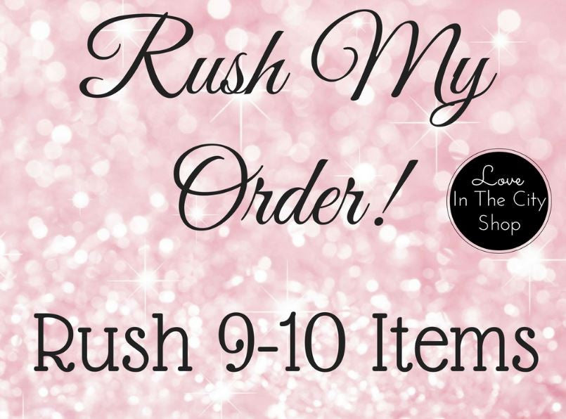 RUSH MY ORDER! (For 9-10 Items) - love-in-the-city-shop