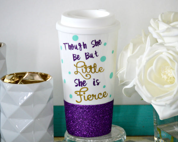 Though She Be But Little She Is Fierce Travel Mug - love-in-the-city-shop