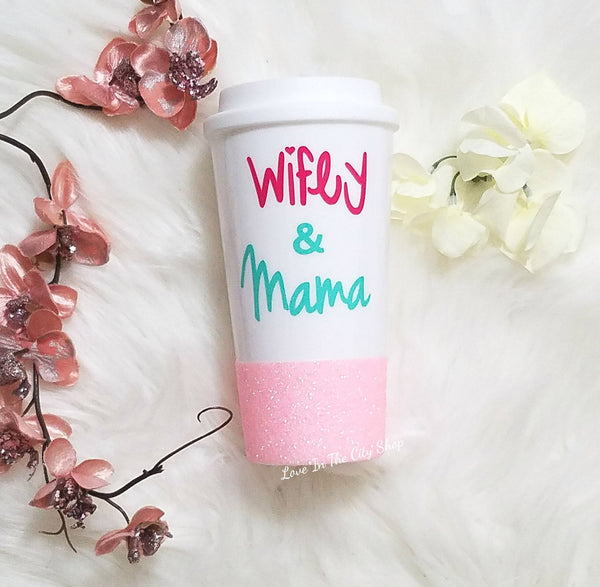 Wifey and Mama Travel Mug - love-in-the-city-shop