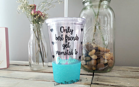 Only Best Friends Get Promoted To Auntie Tumbler (Acrylic) - love-in-the-city-shop