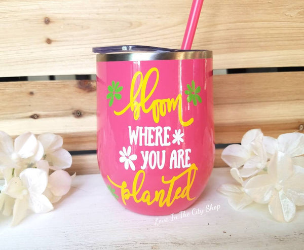 bloom where you are planted Wine Tumbler - love-in-the-city-shop