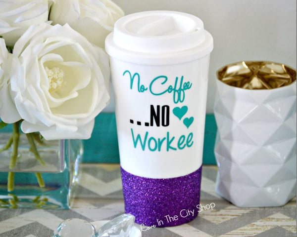 No Coffee No Workee Travel Mug - love-in-the-city-shop
