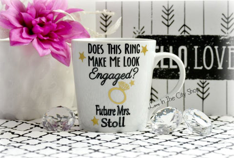 Does This Ring Make Me Look Engaged Coffee Mug - love-in-the-city-shop