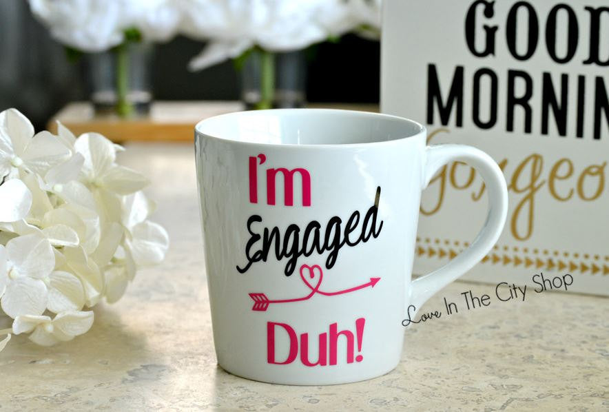 Im Engaged Duh Mug - love-in-the-city-shop