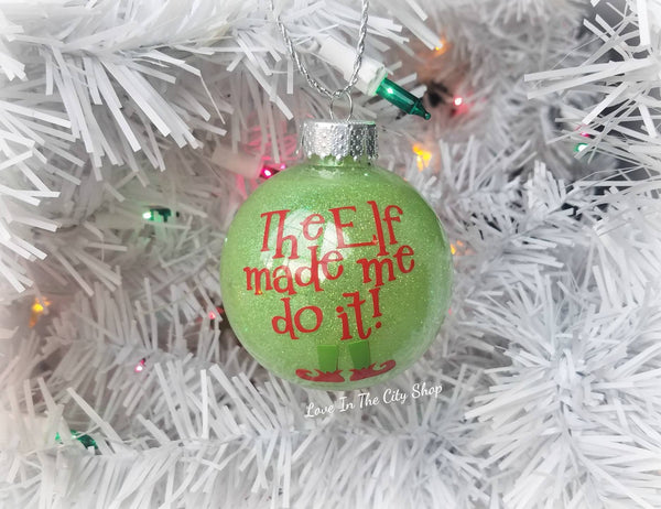The Elf Made Me Do It Ornament - love-in-the-city-shop