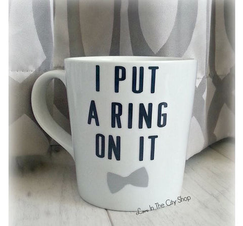 I Put A Ring On It Mug - love-in-the-city-shop