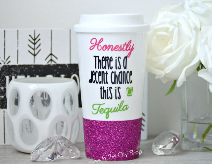 Theres a Chance This is Tequila Travel Mug - love-in-the-city-shop