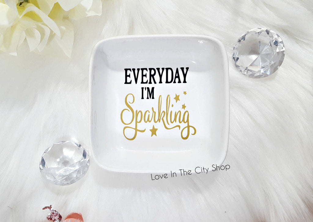 Everyday I'm Sparkling Jewelry Dish / Custom Jewelry Holder - love-in-the-city-shop