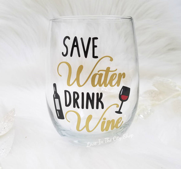 Save Water Drink Wine - Wine Glass - love-in-the-city-shop