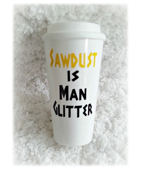Sawdust is Man Glitter Mug - love-in-the-city-shop