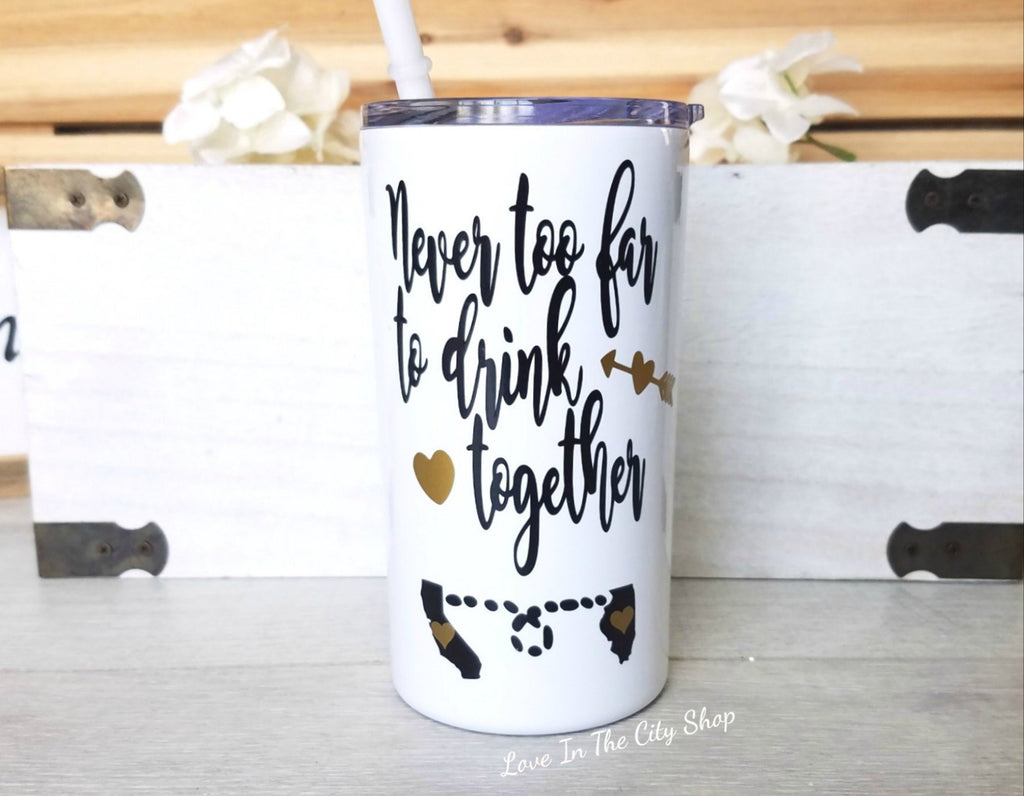 Never Too Far to Drink Together Metal Tumbler - love-in-the-city-shop