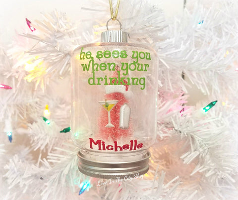 He sees you when your drinking Snow Globe Ornament - love-in-the-city-shop