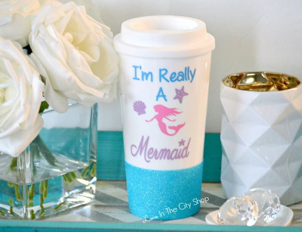 I'm Really a Mermaid Travel Mug - love-in-the-city-shop
