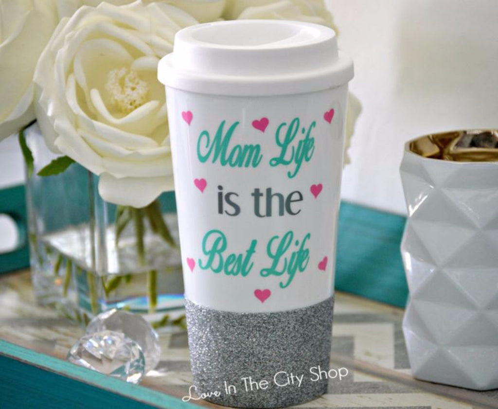 Mom Life is the Best Life Travel Mug - love-in-the-city-shop