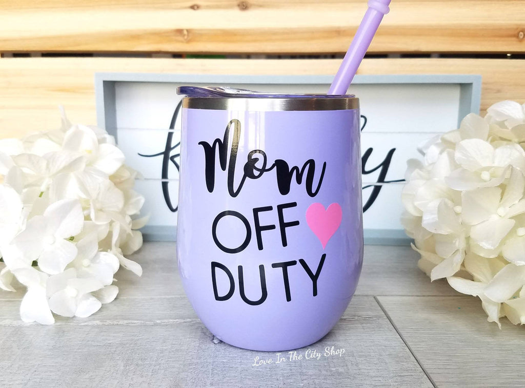 Mom Off Duty Wine Tumbler - love-in-the-city-shop