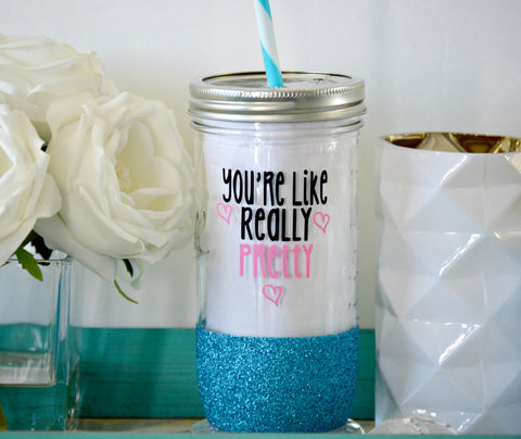 You're Like Really Pretty Tumbler (Glass) - love-in-the-city-shop