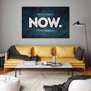 Not Yesterday. Not Tomorrow. NOW. Canvas Print