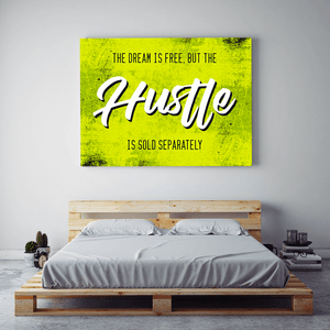 The Dream is Free, But the Hustle is Sold Separately Canvas Print