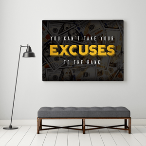 You Can't Take Your Excuses to the Bank Canvas Print