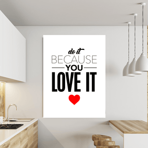 Do It Because You Love It Canvas Print