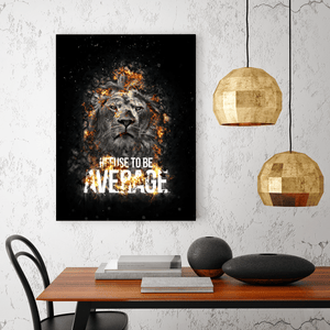 Refuse to be Average Lion Canvas Print