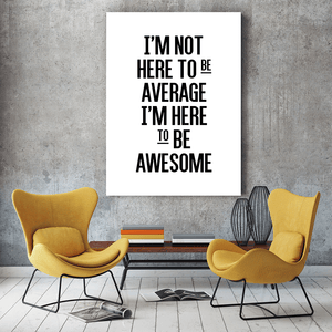 I'm Not Here to Be Average Canvas Print