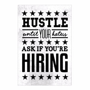 Hustle Until Your Haters Ask If You're Hiring Canvas Print