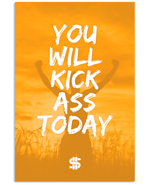 You Will Kick Ass Today Poster