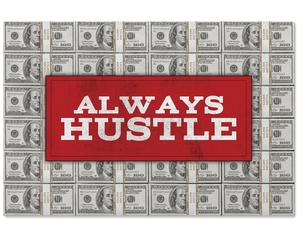 Always Hustle Cash Poster
