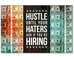 Hustle Until Your Haters Ask If You're Hiring Cash Poster