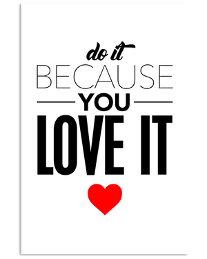 Do It Because You Love It Poster