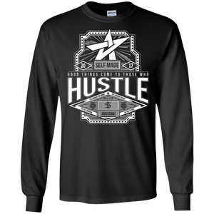 Good Things Come to Those Who Hustle Long Sleeve Shirt