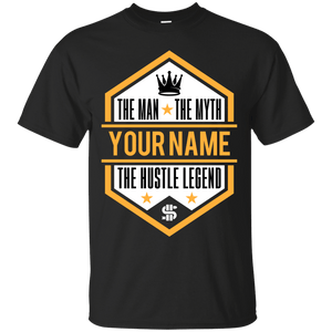 The Man. The Myth. The Hustle Legend Customizable Shirt