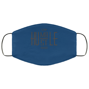 """Stay Humble""  Face Mask"