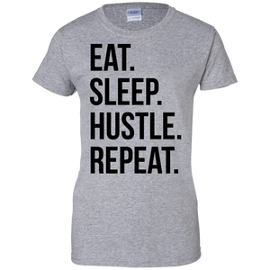 Eat. Sleep. Hustle. Repeat. Women's Shirt