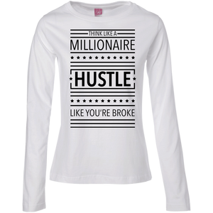 Think Like a Millionaire, Hustle Like You're Broke Women's Long Sleeve