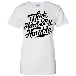 Work Hard, Stay Humble Women's Shirt