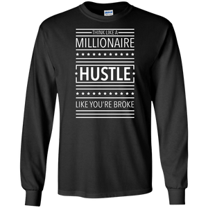 Think Like a Millionaire Hustle Like You're Broke Long Sleeve Shirt
