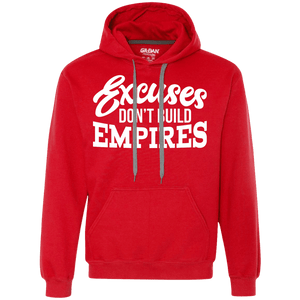 Excuses Don't Build Empires Hoodie