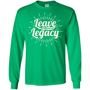 Leave a Legacy Long Sleeve Shirt