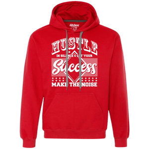 Hustle in Silence & Let Your Success Make the Noise Hoodie