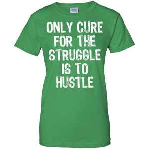 Only Cure for the Struggle Women's Shirt