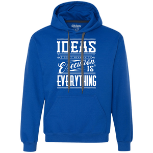 Ideas Don't Mean Shit Hoodie