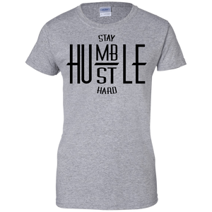 Stay Humble, Hustle Hard Women's Shirt