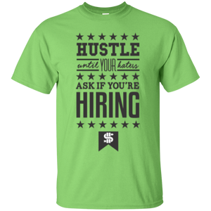 Hustle Until Your Haters Ask if You're Hiring Shirt