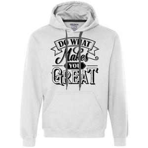 Do What Makes You Great Hoodie