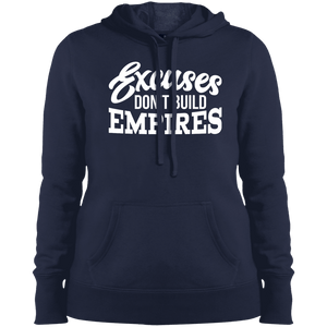 Excuses Don't Build Empires Women's Hoodie