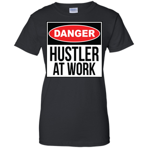 Danger: Hustler At Work Women's Shirt