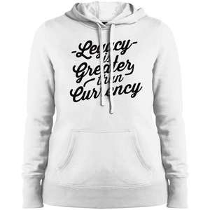 Legacy is Greater than Currency Women's Hoodie